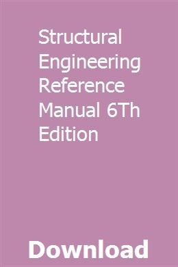 Structural Engineering Reference Manual 6th Edition Sewing Machine Manuals Solutions Manual