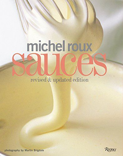 Download Pdf Michel Roux Sauces Revised And Updated Edition Free Epub Mobi Ebooks Michel Roux Roux Sauce Best Book Club Books