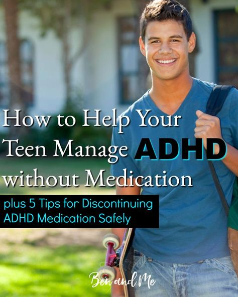 How to Help Your Teen Manage ADHD without Medication - Ben and Me