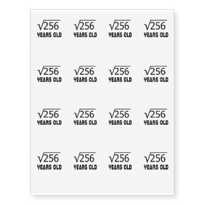 Square Root Of 256 16 Yrs Years Old 16th Birthday Temporary Tattoos Birthday Gifts Giftideas Pr 16th Birthday Custom Temporary Tattoos Temporary Tattoos