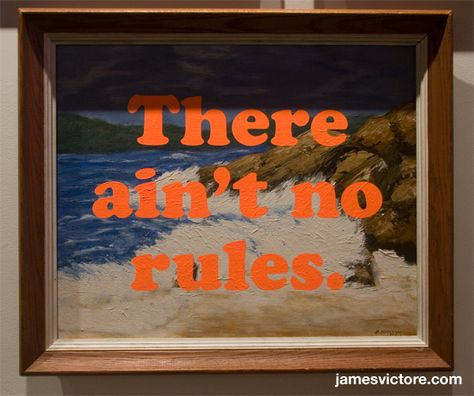 """There ain't no rules.  28""""x24"""" (Screen print on painting)  SOLD  #jamesvictore"""