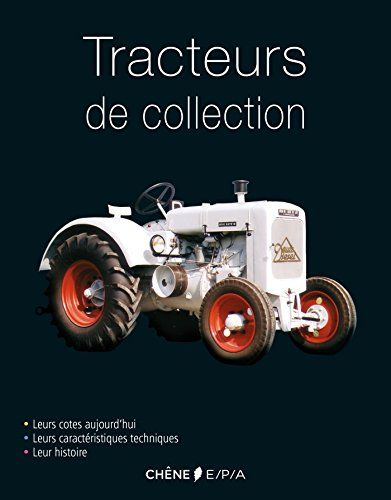 Le Livre Tracteurs De Collection 2851208462 Les Livres Patrick Lesue Tracteur De Collection Livre Numerique Livre Electronique