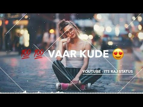 Main Dekhu Teri Photo Sau Sau Baar Kude New Version Dj Song Remix Whatsapp Status Lyrics 2019 Hit The Like Button Subscribe Our Ch Dj Songs Songs Lyrics