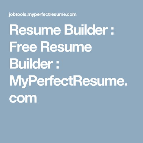 Resume Builder Free Resume Builder MyPerfectResume   My Perfect Resume Com  My Perfect Resume.com