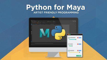 Python for Maya: Artist Friendly Programming | School