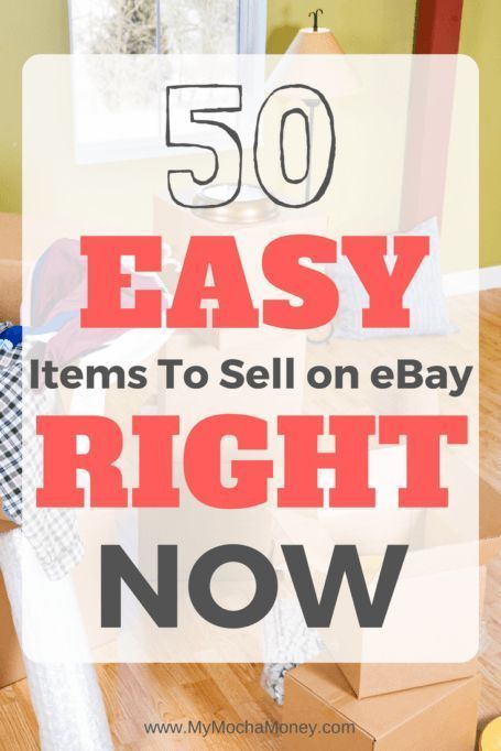 50 Easiest Things To Sell On Ebay Today In 2020 Things To Sell Making Money On Ebay Ebay Selling Tips