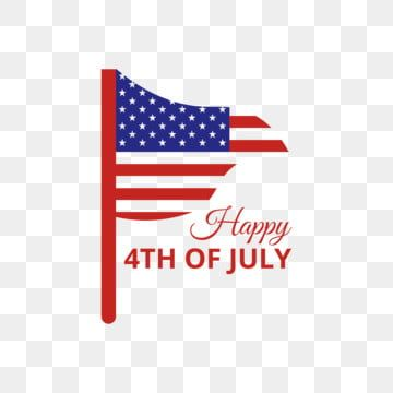 Happy 4th Of July With Minimalist American Flag July 4th Clipart 4th Of July Independence Day America Png And Vector With Transparent Background For Free Dow Happy 4 Of July 4th