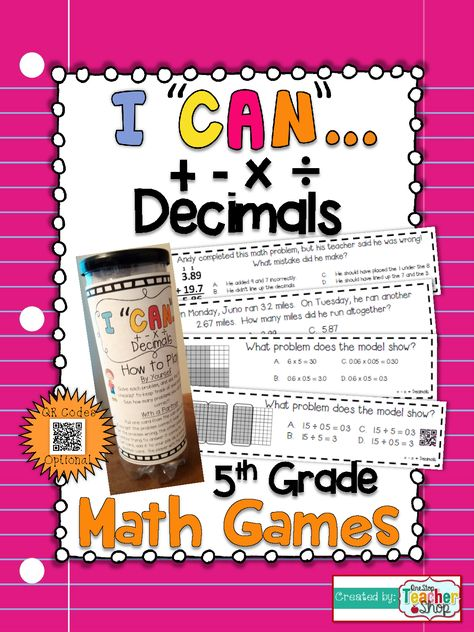 "This ""I CAN"" Math game covers all standards for ADDING, SUBTRACTING, MULTIPLYING, & DIVIDING DECIMALS in 5th grade. Perfect for Guided Math & Test Prep! {Common Core} With QR codes! $"