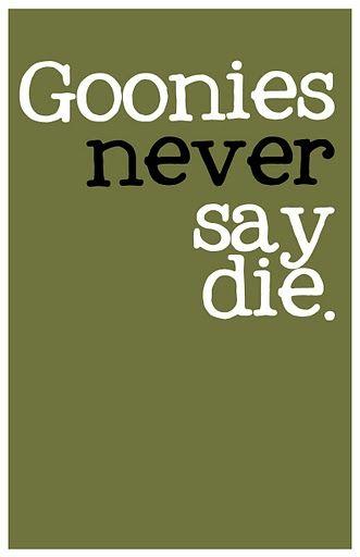 Goonies :)