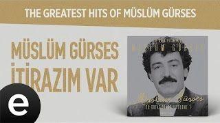 Muslum Gurses Itirazim Var Mp3 Indir Muslumgurses Itirazimvar Muzik Sarkilar Arabesk