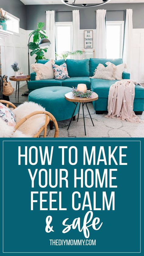 Learn how to make your home feel calm and safe this Spring by while what you have