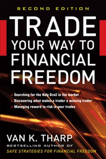 Trade Your Way To Financial Freedom Ebook By Van Tharp Rakuten Kobo Financial Freedom Investing Books Freedom Online