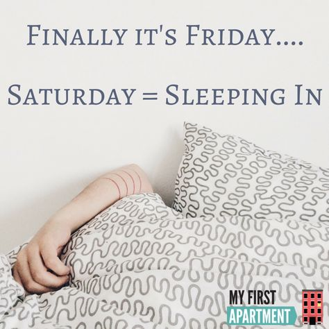 TGIF... Do you like to stay up late on Friday and sleep in on Saturday? #Weekend