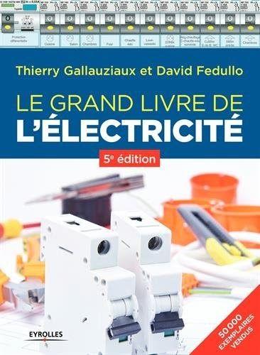 Telecharger Le Grand Livre De L Electricite Gratuit 2212676069 Thierry Gallauziaux David Fedullo Telecharger Logiciel Gratuit Telechargement Grand Livre
