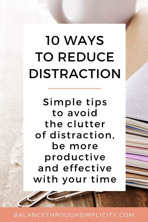 I  love to write about ways to help you clear the clutter from your home, your time and your life in general and this post is all about clutter in the form of distraction! Clear the clutter that you can't see with this post on 10 ways to reduce distractions and be more productive and effective with your time. #distractions #reduce #selflove #selfcare #selfhelp