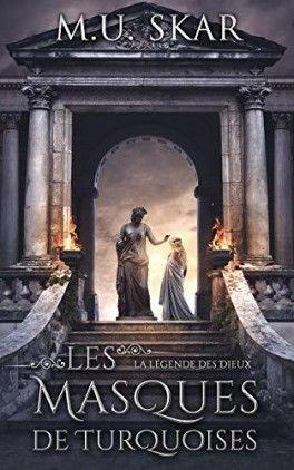 La Legende Des Dieux Tome 1 Les Masques De Turquoises Livre De M U Skar Legende Livre Fantasy Livre
