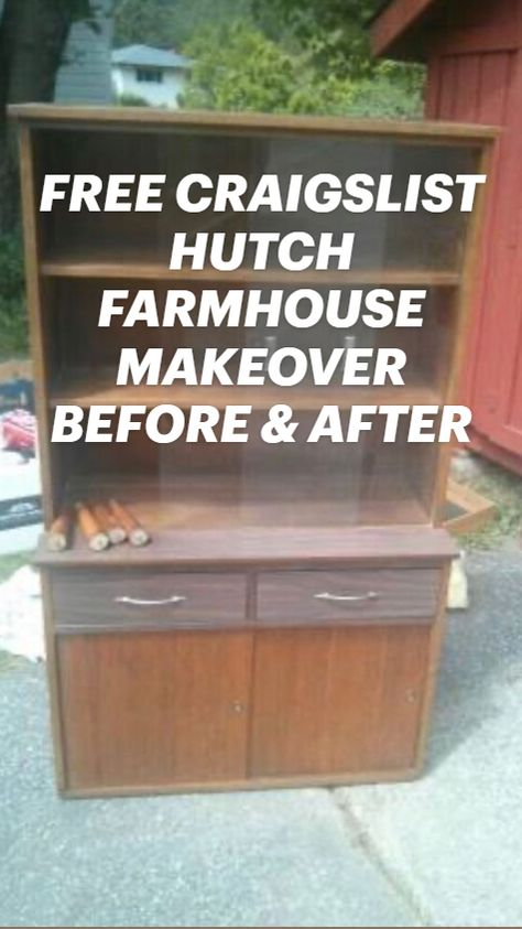 FREE CRAIGSLIST HUTCH FARMHOUSE MAKEOVER BEFORE & AFTER
