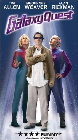 Galaxy Quest - directed by Dean Parisot and starring Tim Allen, Sigourney Weaver, Alan Rickman and Sam Rockwell.