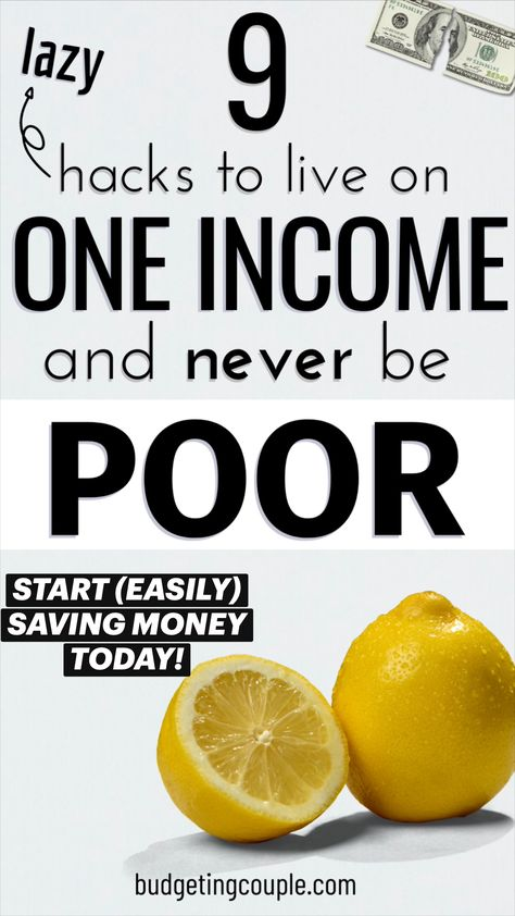 9 (lazy) Hacks to Live on One income & Thrive (start saving money today)