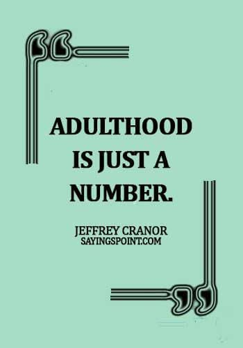 62 Adulthood Quotes And Sayings Sayings Point Adulthood Quotes Architecture Quotes Sayings