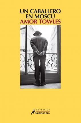 Pdf Download Un Caballero En Moscu Free By Amor Towles Libros Gratis Los Mejores Libros Presentaciones De Libros