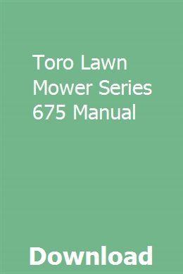 Toro Lawn Mower Series 675 Manual Toro Lawn Mower Lawn Mower Lawn Mower Repair