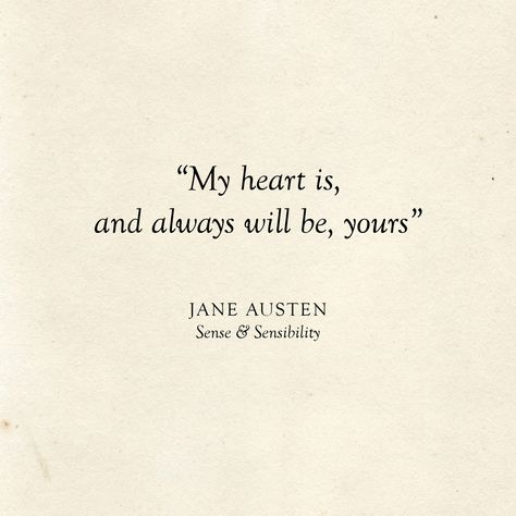 Literary Wedding | Love Quotes | My heart is, and always will be, yours | Jane Austen Quote