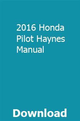 2016 Honda Pilot Haynes Manual Pdf Download Repair Manuals Reloading Manual New Holland