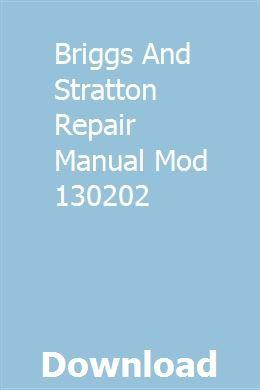 Briggs And Stratton Repair Manual Mod 130202 Repair Manuals Briggs Stratton Generator Repair