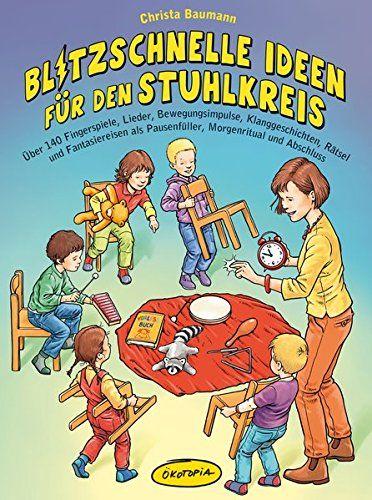 Blitzschnelle Ideen Fur Den Stuhlkreis Uber 140 Fingerspiele Lieder Bewegungsimpulse Klanggeschichten Ratse Stuhlkreis Kinder Lied Bucher Fur Kindergarten