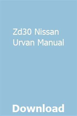 Zd30 Nissan Urvan Manual pdf download full online