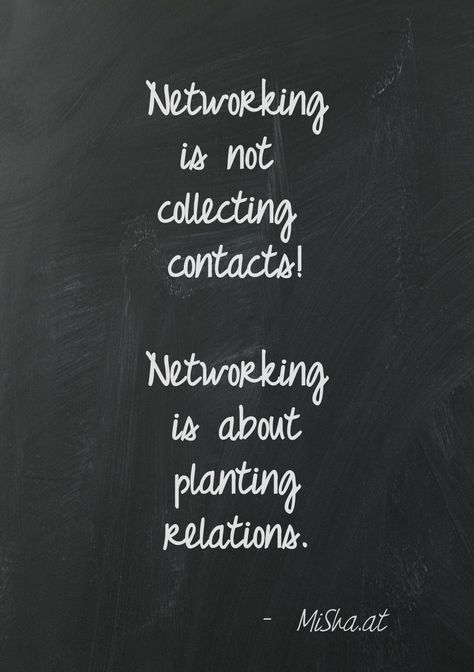 Success Motivation Work Quotes : Networking is not collecting contacts! Networking is about planting relations.