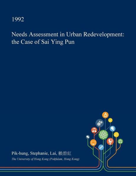 Needs Assessment in Urban Redevelopment the Case of Sai Ying Pun - needs assessment