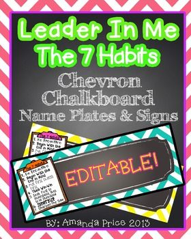 Leader in Me- The 7 Habits- EDITABLE chalkboard/chevron name plates or desk tags$