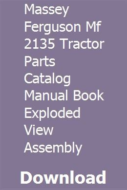 Massey Ferguson Mf 2135 Tractor Parts Catalog Manual Book Exploded View Assembly Parts Catalog Tractor Parts Tractors