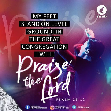 62343bee76bb6 My feet stand on level ground  in the great congregation I will praise the  LORD. Psalm 26 12  ruahchurch  dailybreath  alwinthomas  psalm  praise   sunday   ...