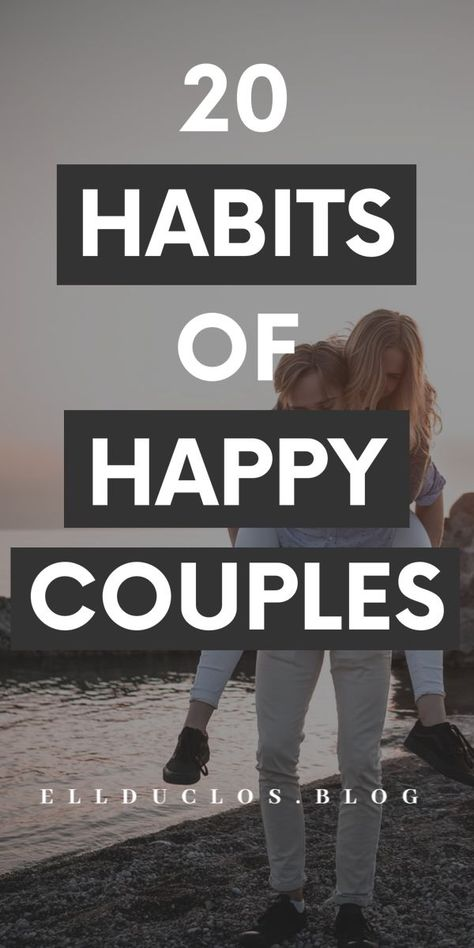 20 habits happy couples have. What to do to keep your relationship healthy and happy. #dailyhabits #relationshipadvice #relationshiptips #findinglove #couplegoals #love