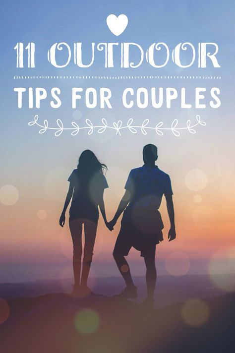 Tips for spending time in the great outdoors with your significant other.