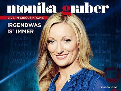Monika Gruber Irgendwas Is Immer Hauptprogramm Gruber Monika Irgendwas Hauptprogramm In 2019 Circus Krone Und Videos