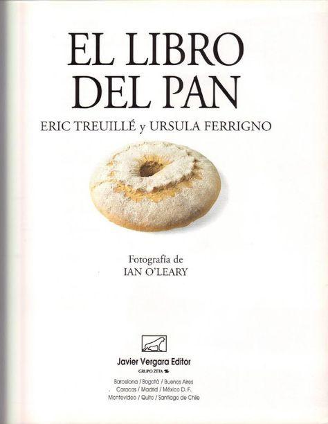 El Libro Del Pan Recetas De Panadería Pan Artesanal Recetas Recetas De La Máquina De Pan