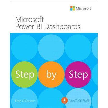 Step By Step Microsoft Power Bi Dashboards Step By Step Paperback Walmart Com In 2021 Microsoft Visio Microsoft Project Microsoft Excel