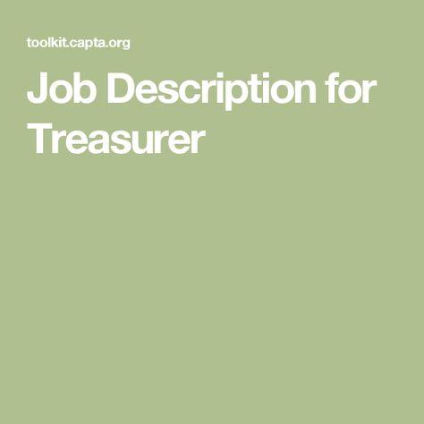 Http://www.charterschooltools.org/tools/OfficerJobDescriptionsTreasurer.pdf  | Treasurer | Pinterest | Job Description