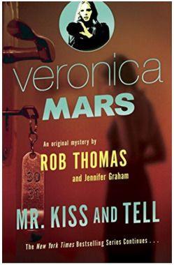 Mr Kiss And Tell Cover Veronica Mars Rob Thomas Veronica