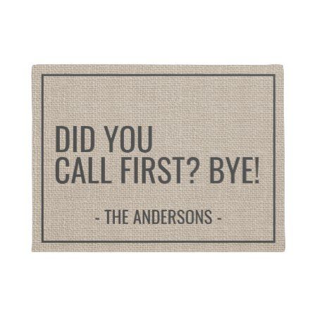 Did You Call First Bye Funny Doormat Zazzle Com In 2020 Funny Doormats Funny Door Signs Door Mat