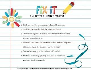 Fix It - A Cooperative Learning Strategy where students look for the incorrect answer and fix it.