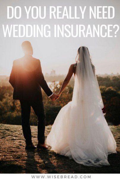 Do You Need Wedding Insurance In 2020 Wedding Insurance What Is Wedding Wedding Tips