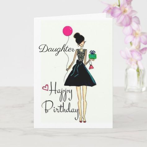"""It's your birthday!!!!** """"daughter"""" card"""