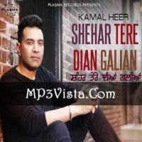 Shehar Tere Dian Galian Mp3 Song Download 128kbps 320kbps Mp3 Song Download Mp3 Song Songs