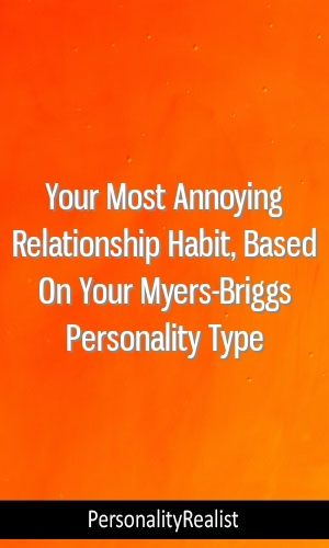 Your Most Annoying Relationship Habit, Based On Your Myers