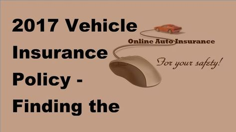 2017 Vehicle Insurance Policy |  Finding the Best Auto Insurance Quotes In Simpl..., #Auto #finding #Insurance #Policy #quotes #Simpl #Vehicle